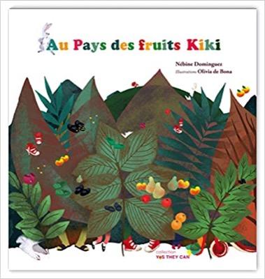 """""""Au pays des fruits Kiki"""" de Nébine Dominguez et Olivia de Bona"""