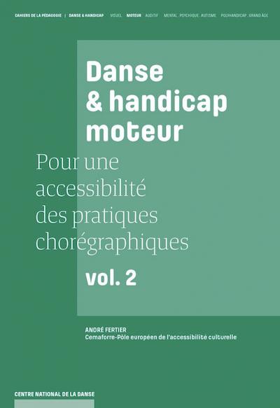 Danse et handicap moteur, pour une accessibilité des pratiques chorégraphiques .