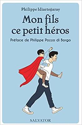 """""""Mon fils, ce petit héros"""" de Philippe Idiartegaray"""