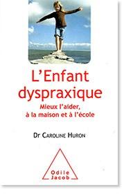 Un livre pour mieux aider l'enfant dyspraxique