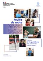 Feuille de route MDPH 2022 : création d'un accès au droit de qualité, simple, rapide et équitable.