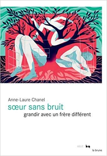 """""""Soeur sans bruit: Grandir avec un frère différent"""" de Anne-Laure Chanel"""