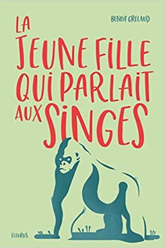 """""""La jeune fille qui parlait aux singes"""" de Benoît Grelaud"""