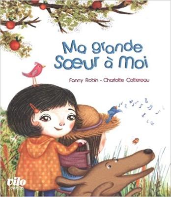 """""""Ma grande soeur à moi"""" de Fanny Robin et François Cottereau"""