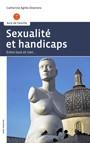 Sexualité et handicaps : entre tout et rien...