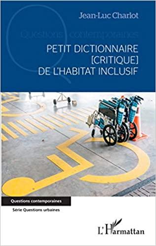 """""""Petit dictionnaire [critique] de l'habitat inclusif"""" de Jean-Luc Charlot"""