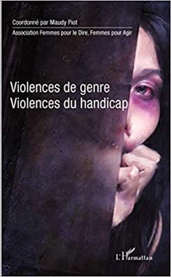 """""""Violences de genre, violences du handicap"""" de Maudy Piot"""
