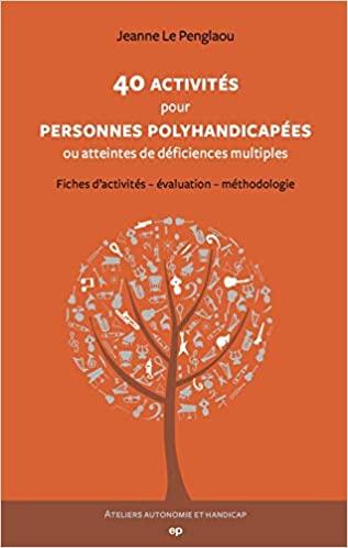 40 activités pour personnes polyhandicapées de Jeanne Le Penglaou