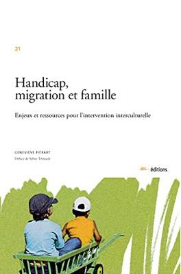 """""""Handicap, migration et famille: Enjeux et ressources pour l'intervention interculturelle """""""