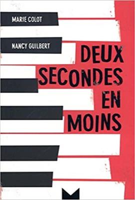 """""""Deux secondes en moins"""" de Nancy Guilbert et Marie Colot"""