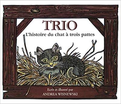 """""""Trio - L'histoire du chat à trois pattes"""" de Andrea Wisnewski"""